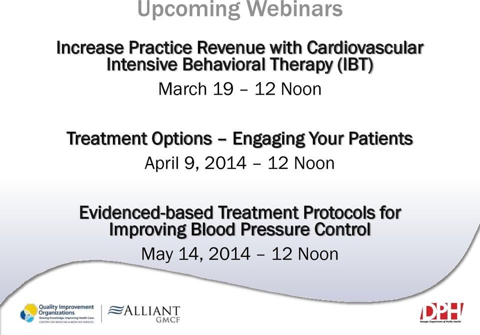 Options Engaging Your Patients April 9, 2014 12 Noon