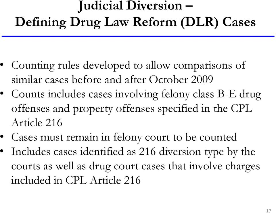 offenses specified in the CPL Article 216 Cases must remain in felony court to be counted Includes cases