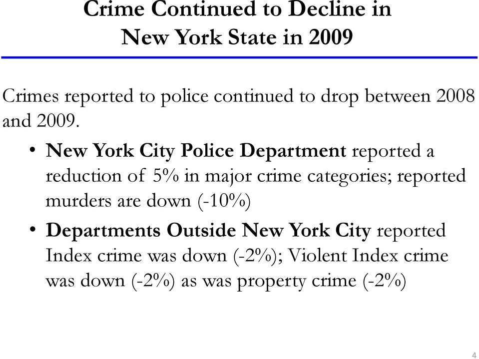 New York City Police Department reported a reduction of 5% in major crime categories;