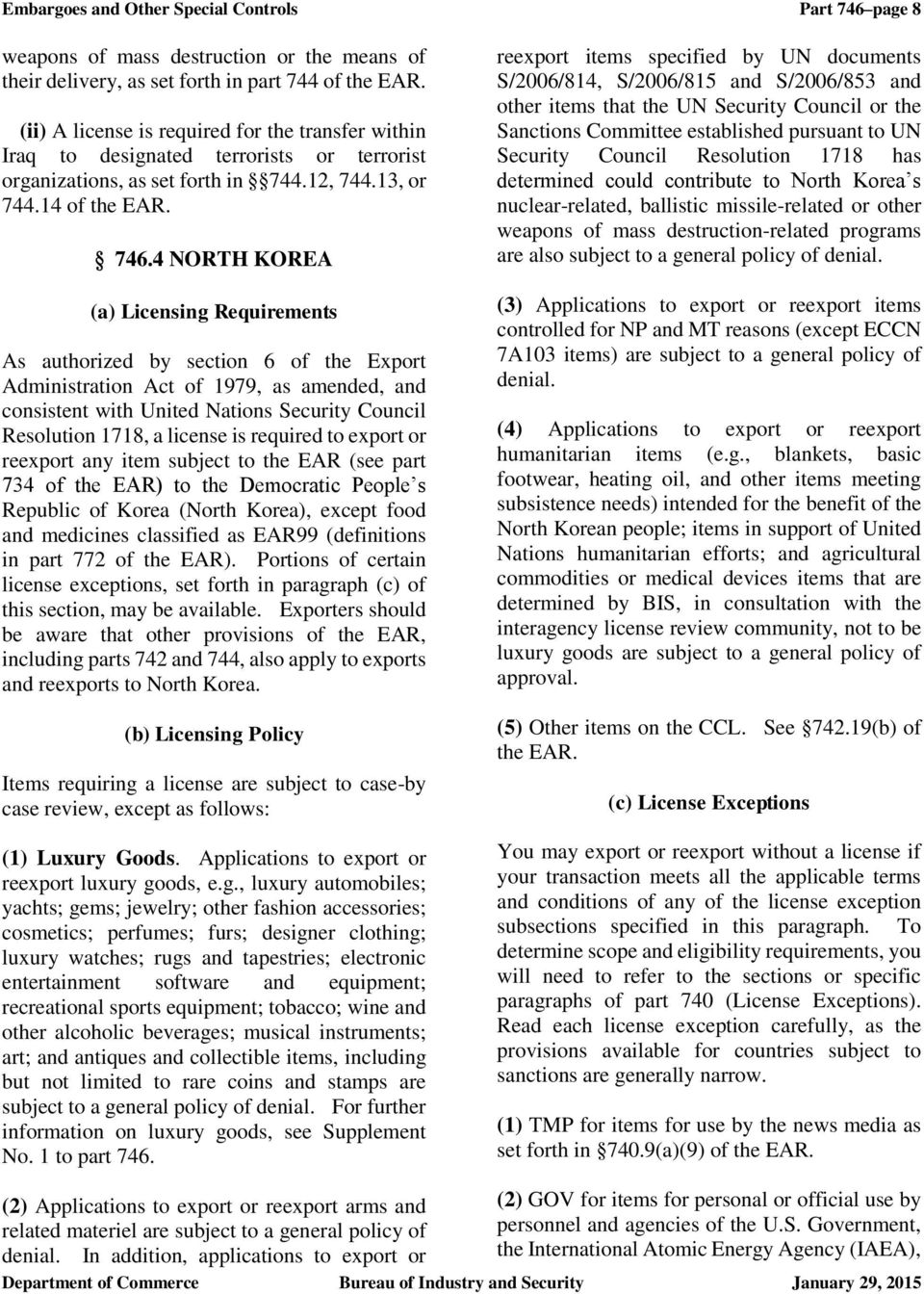 4 NORTH KOREA (a) Licensing Requirements As authorized by section 6 of the Export Administration Act of 1979, as amended, and consistent with United Nations Security Council Resolution 1718, a