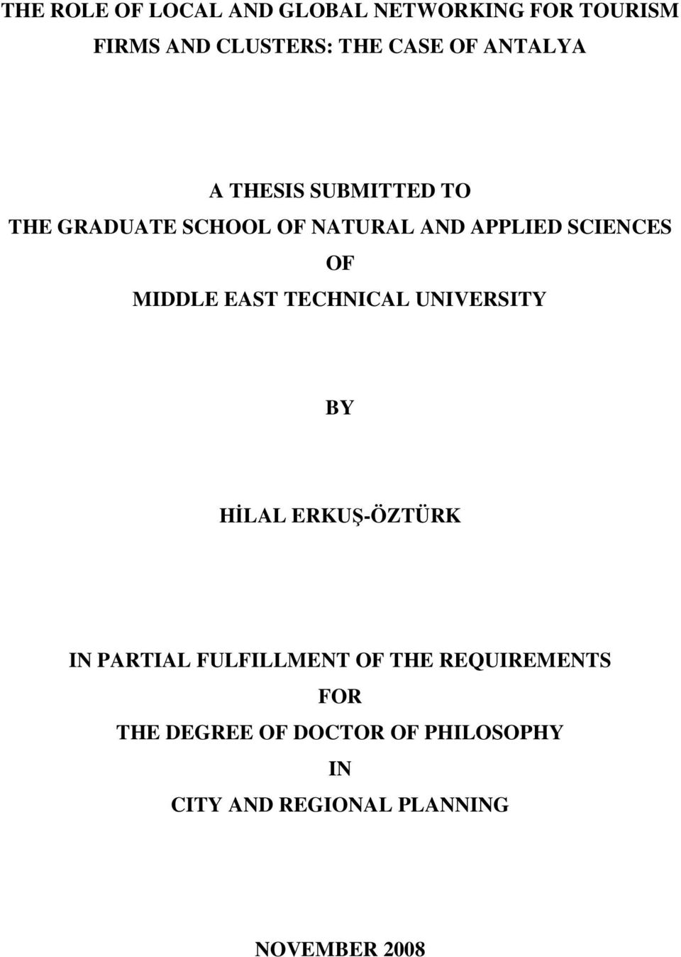 MIDDLE EAST TECHNICAL UNIVERSITY BY HİLAL ERKUŞ-ÖZTÜRK IN PARTIAL FULFILLMENT OF THE