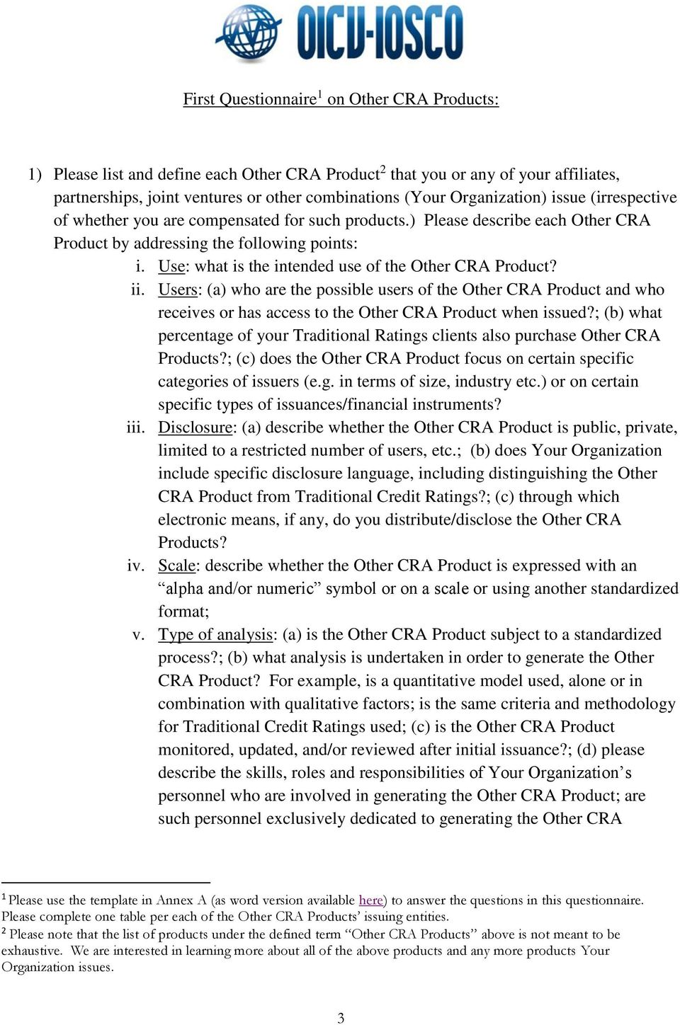 Use: what is the intended use of the Other CRA Product? ii. Users: (a) who are the possible users of the Other CRA Product and who receives or has access to the Other CRA Product when issued?