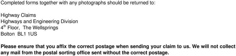ensure that you affix the correct postage when sending your claim to us.