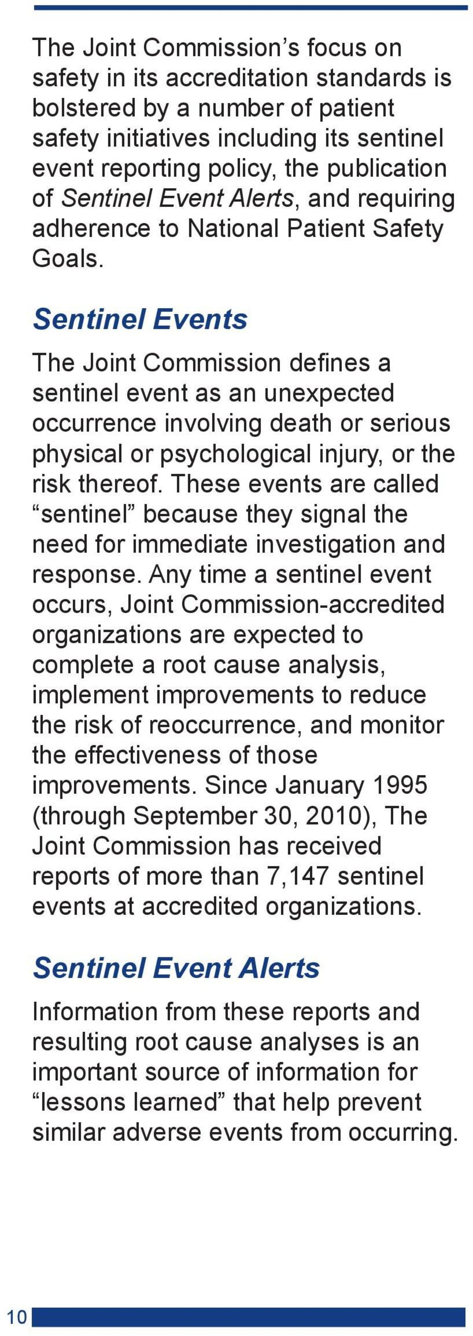 Sentinel Events The Joint Commission defines a sentinel event as an unexpected occurrence involving death or serious physical or psychological injury, or the risk thereof.