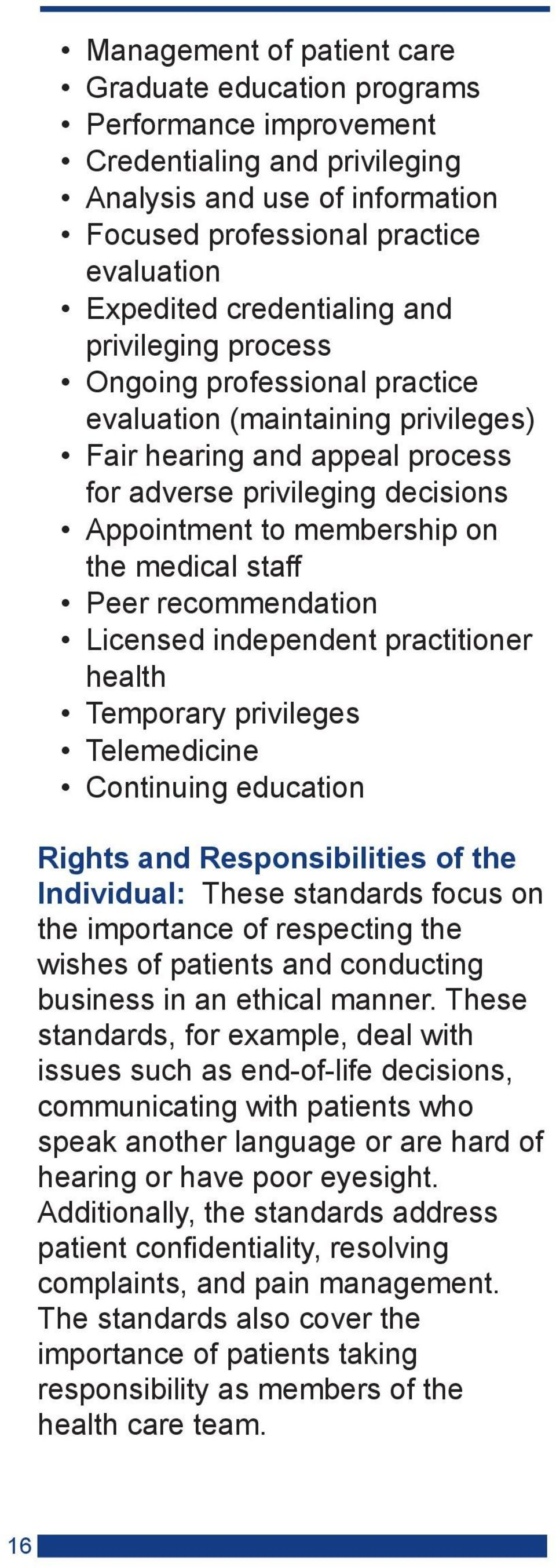 the medical staff Peer recommendation Licensed independent practitioner health Temporary privileges Telemedicine Continuing education Rights and Responsibilities of the Individual: These standards