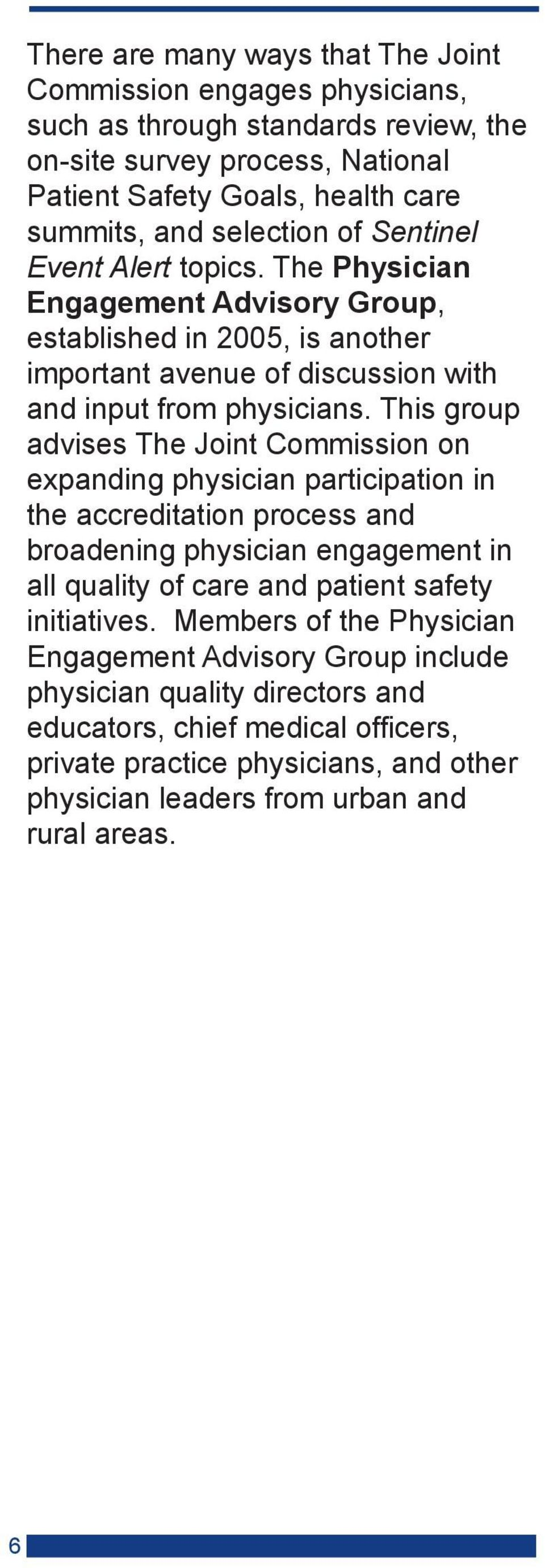 This group advises The Joint Commission on expanding physician participation in the accreditation process and broadening physician engagement in all quality of care and patient safety