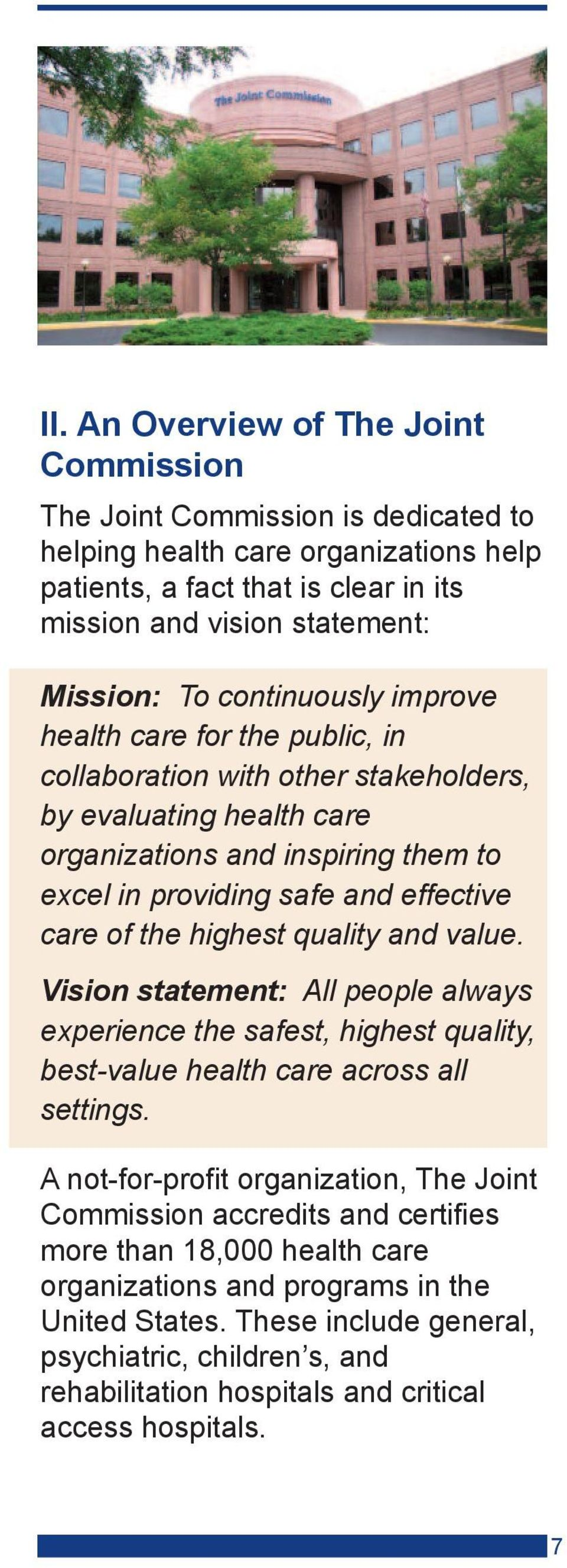 the highest quality and value. Vision statement: All people always experience the safest, highest quality, best-value health care across all settings.