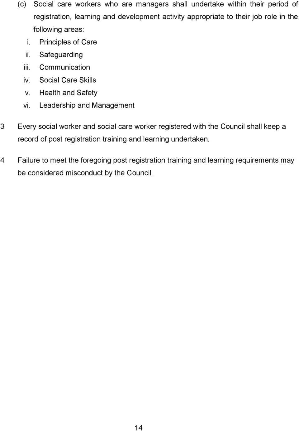 Leadership and Management 3 Every social worker and social care worker registered with the Council shall keep a record of post registration training