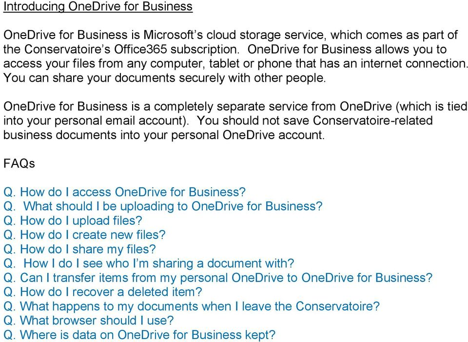 OneDrive for Business is a completely separate service from OneDrive (which is tied into your personal email account).