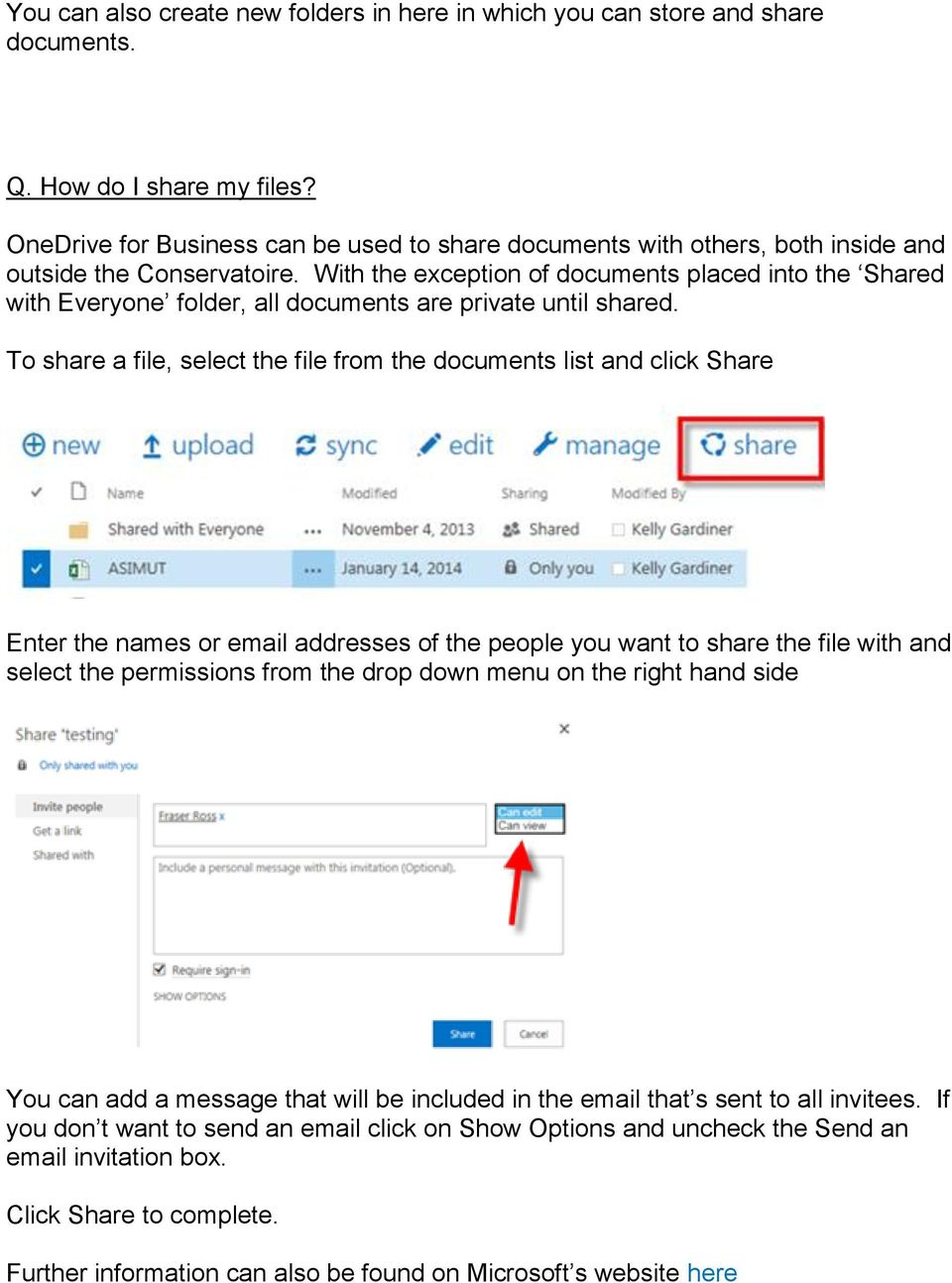 With the exception of documents placed into the Shared with Everyone folder, all documents are private until shared.