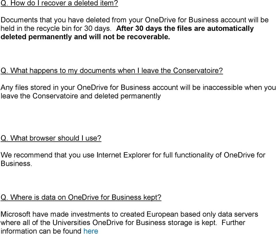 Any files stored in your OneDrive for Business account will be inaccessible when you leave the Conservatoire and deleted permanently Q. What browser should I use?