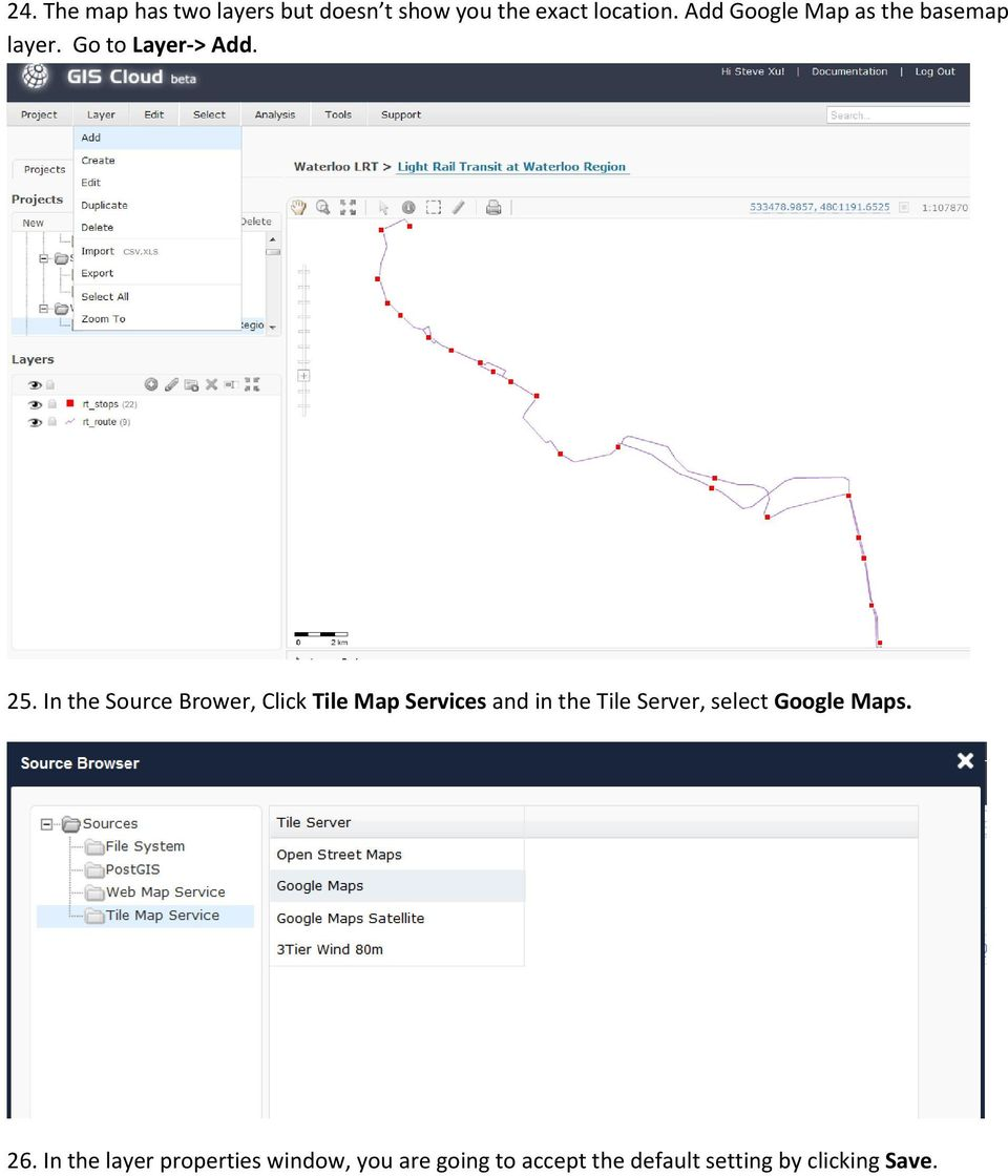 In the Source Brower, Click Tile Map Services and in the Tile Server, select
