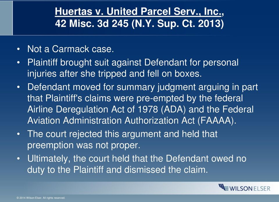 Defendant moved for summary judgment arguing in part that Plaintiff's claims were pre-empted by the federal Airline Deregulation Act of 1978