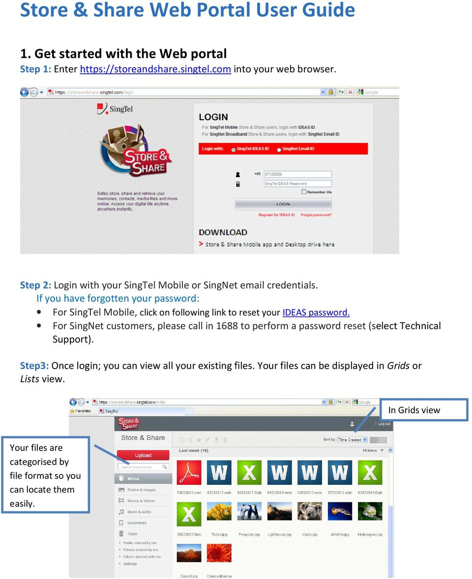 If you have forgotten your password: For SingTel Mobile, click on following link to reset your IDEAS password.