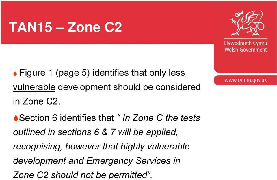 Section 6 identifies that In Zone C the tests outlined in sections 6 & 7 will