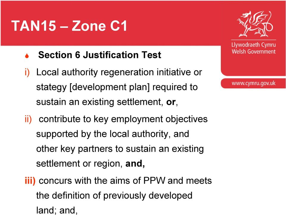 objectives supported by the local authority, and other key partners to sustain an existing settlement