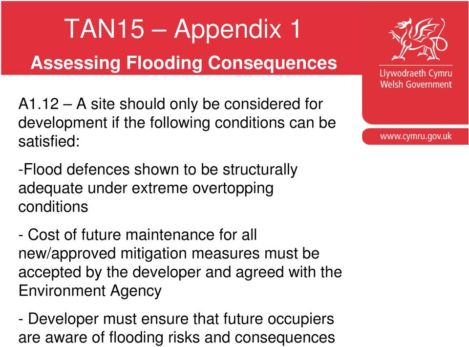 shown to be structurally adequate under extreme overtopping conditions - Cost of future maintenance for all