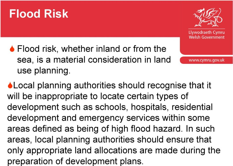 schools, hospitals, residential development and emergency services within some areas defined as being of high flood hazard.