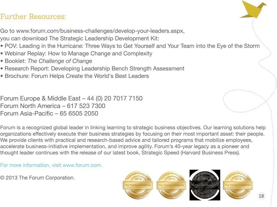 and Complexity Booklet: The Challenge of Change Research Report: Developing Leadership Bench Strength Assessment Brochure: Forum Helps Create the World's Best Leaders Forum Europe & Middle East 44