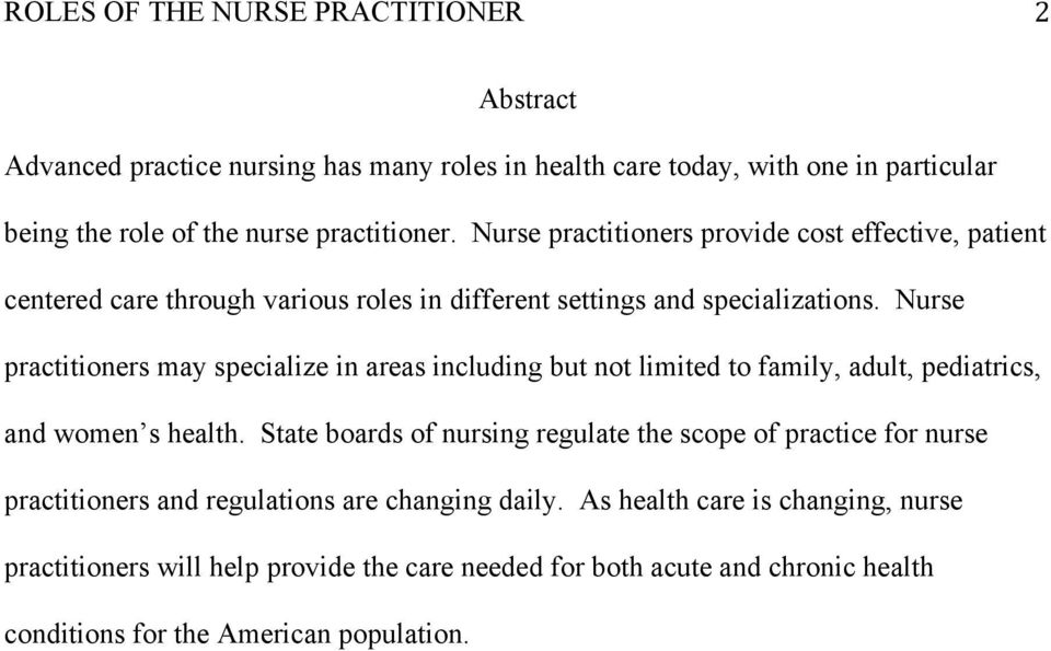 Nurse practitioners may specialize in areas including but not limited to family, adult, pediatrics, and women s health.