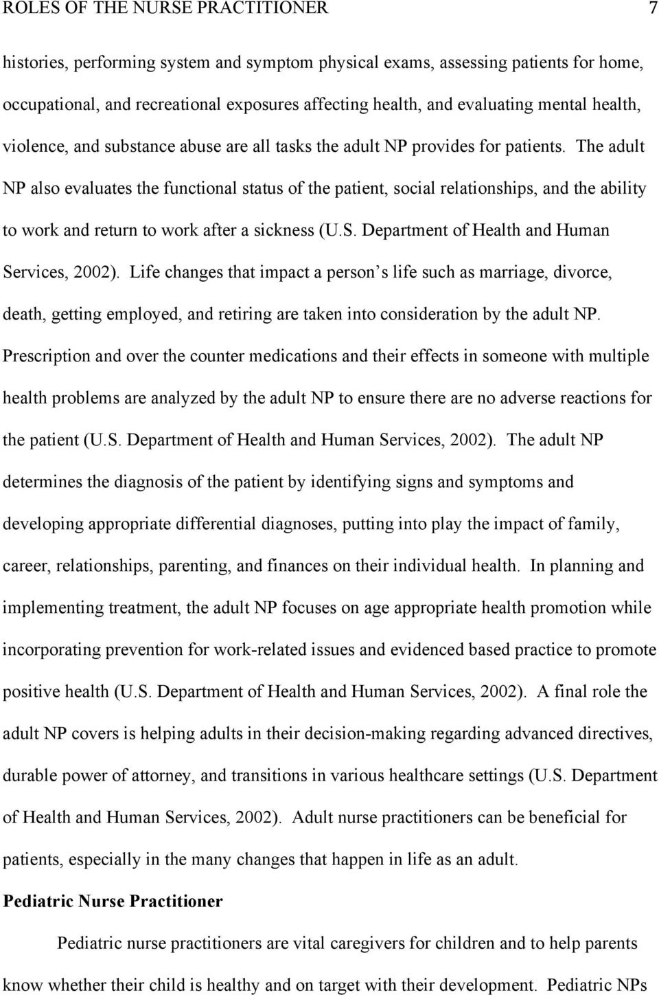 The adult NP also evaluates the functional status of the patient, social relationships, and the ability to work and return to work after a sickness (U.S.