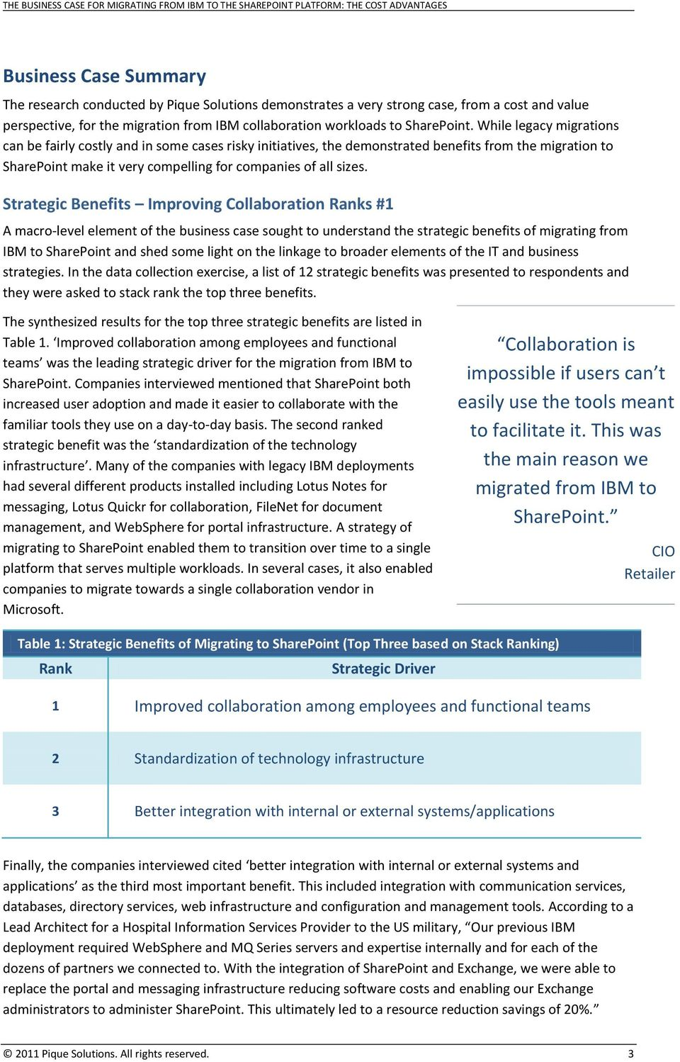 Strategic Benefits Improving Collaboration Ranks #1 A macro-level element of the business case sought to understand the strategic benefits of migrating from IBM to SharePoint and shed some light on