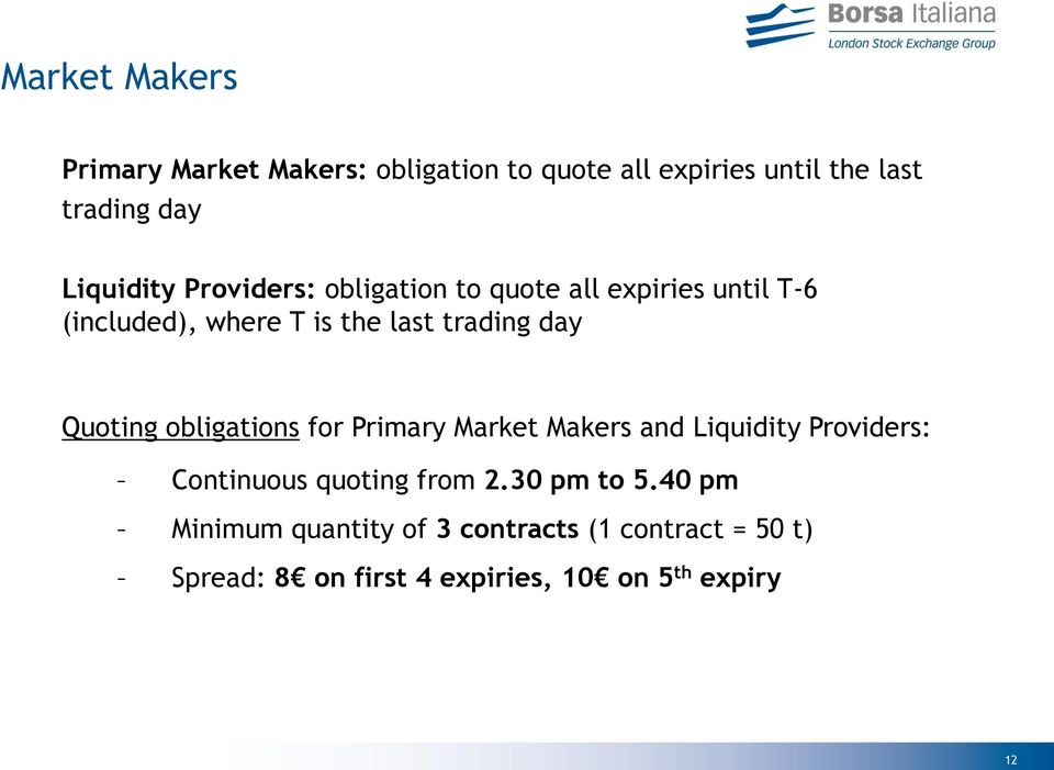 day Quoting obligations for Primary Market Makers and Liquidity Providers: Continuous quoting from 2.