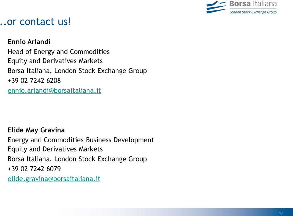 London Stock Exchange Group +39 02 7242 6208 ennio.arlandi@borsaitaliana.