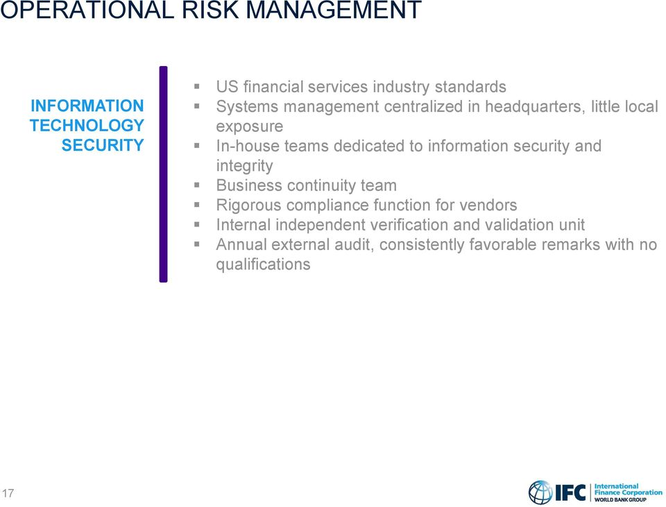 security and integrity Business continuity team Rigorous compliance function for vendors Internal