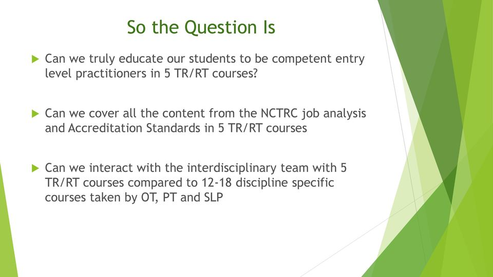 Can we cover all the content from the NCTRC job analysis and Accreditation Standards in 5