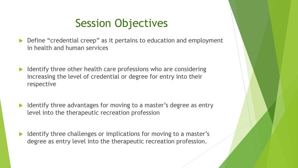 respective Identify three advantages for moving to a master s degree as entry level into the therapeutic recreation profession