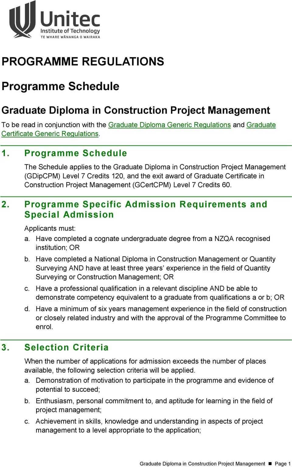 Programme Specific Admission Requirements and Special Admission Applicants must: a. Have completed a cognate undergraduate degree from a NZQA recognised institution; OR b.