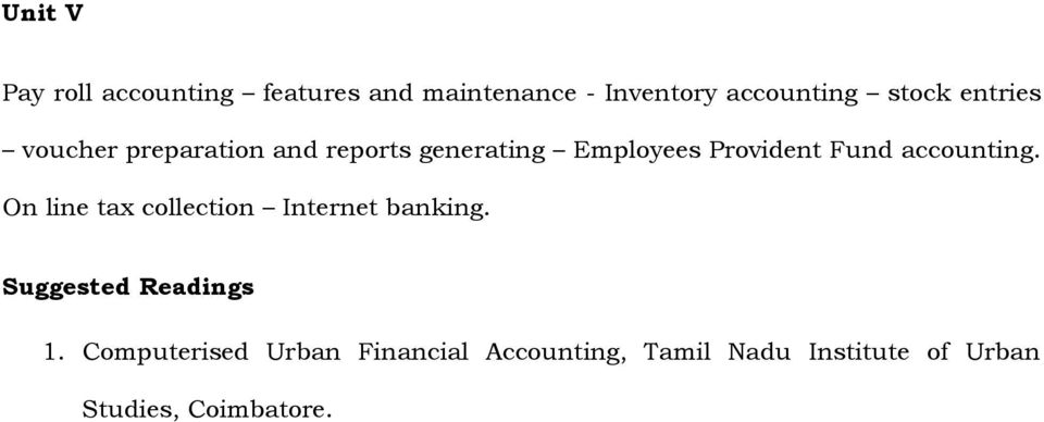 accounting. On line tax collection Internet banking. Suggested Readings 1.