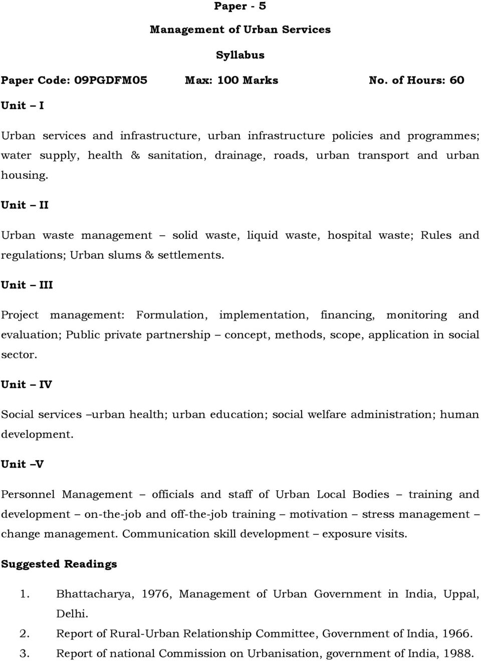 Unit II Urban waste management solid waste, liquid waste, hospital waste; Rules and regulations; Urban slums & settlements.
