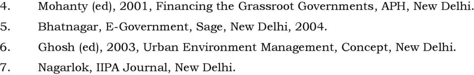 Bhatnagar, E-Government, Sage, New Delhi, 2004. 6.