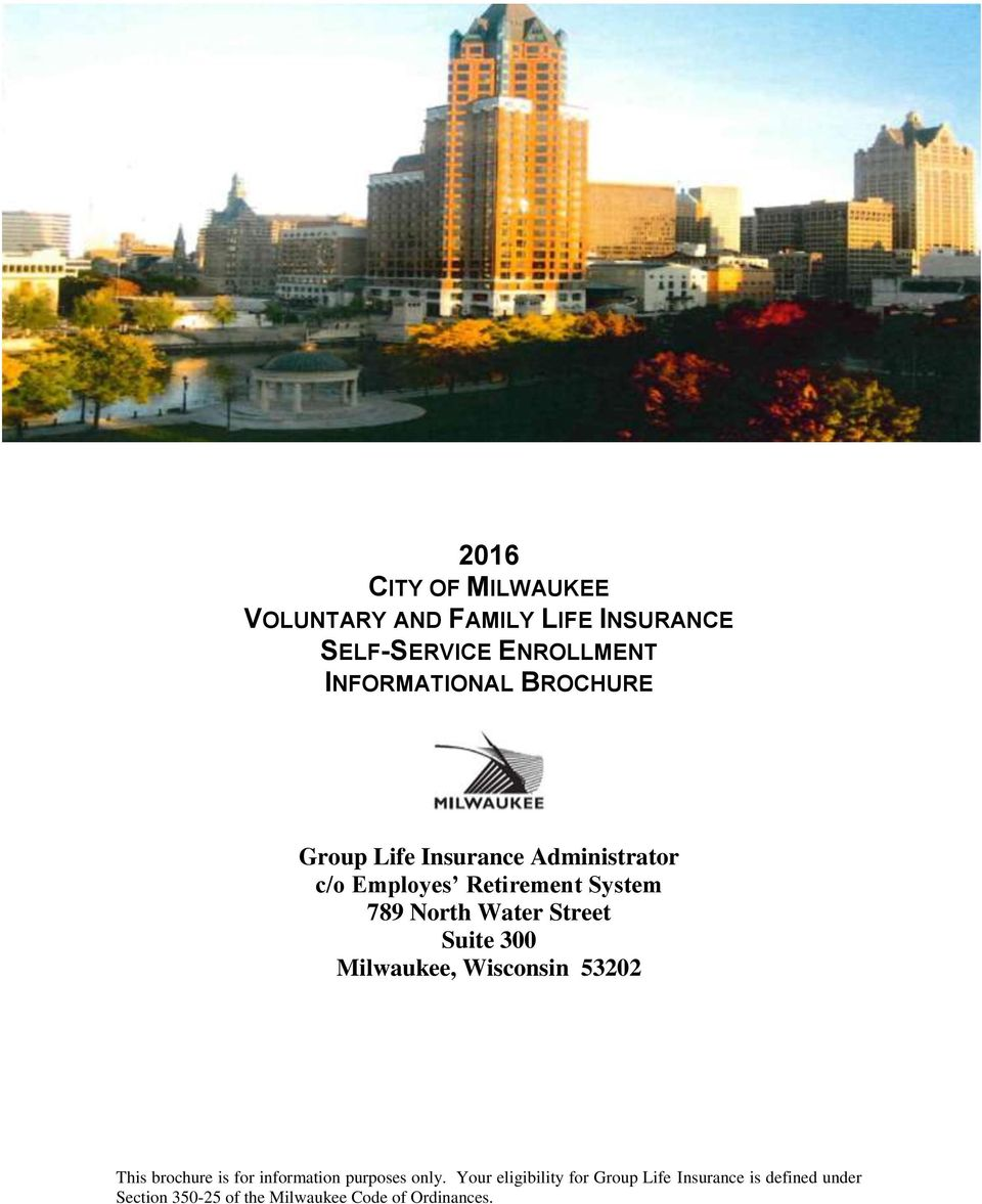 789 North Water Street Suite 300 Milwaukee, Wisconsin 53202 This brochure is for