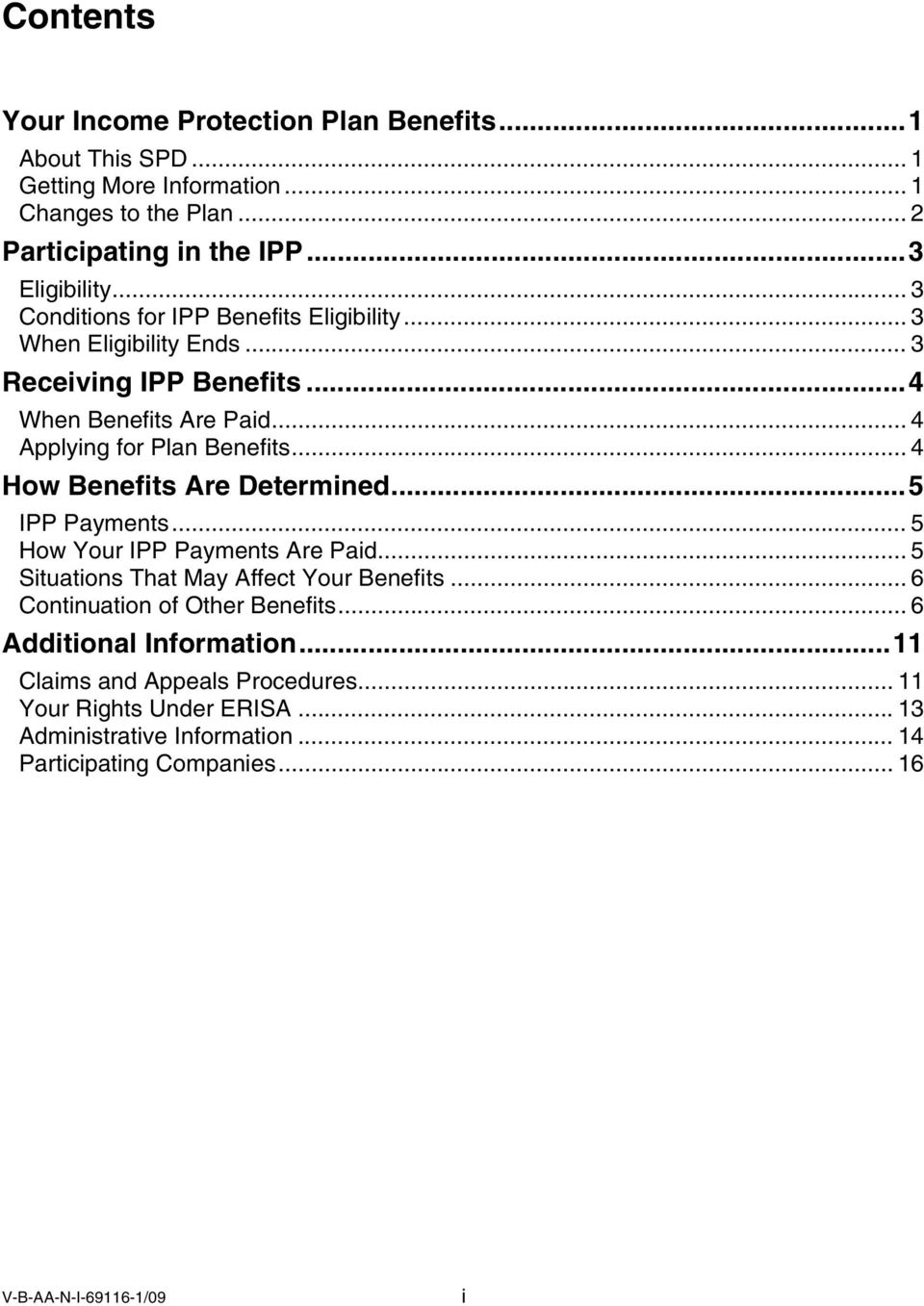 .. 4 How Benefits Are Determined...5 IPP Payments... 5 How Your IPP Payments Are Paid... 5 Situations That May Affect Your Benefits... 6 Continuation of Other Benefits.