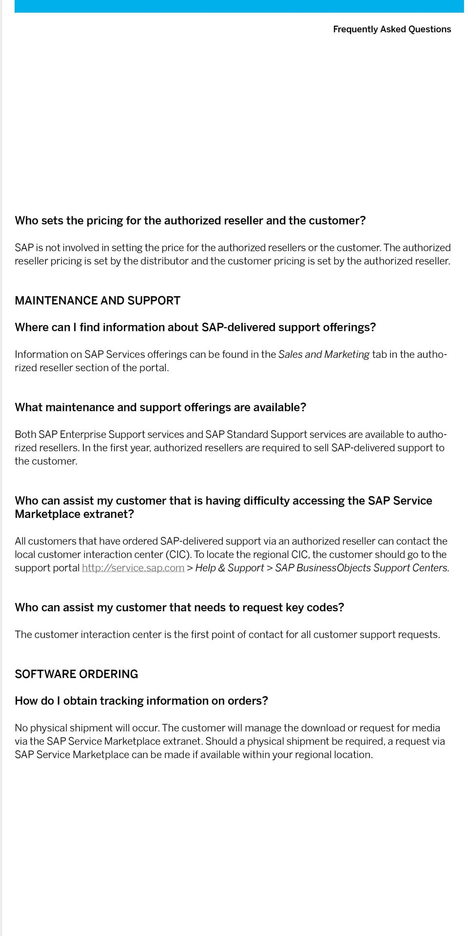 Maintenance and Support Where can I find information about SAP-delivered support offerings?