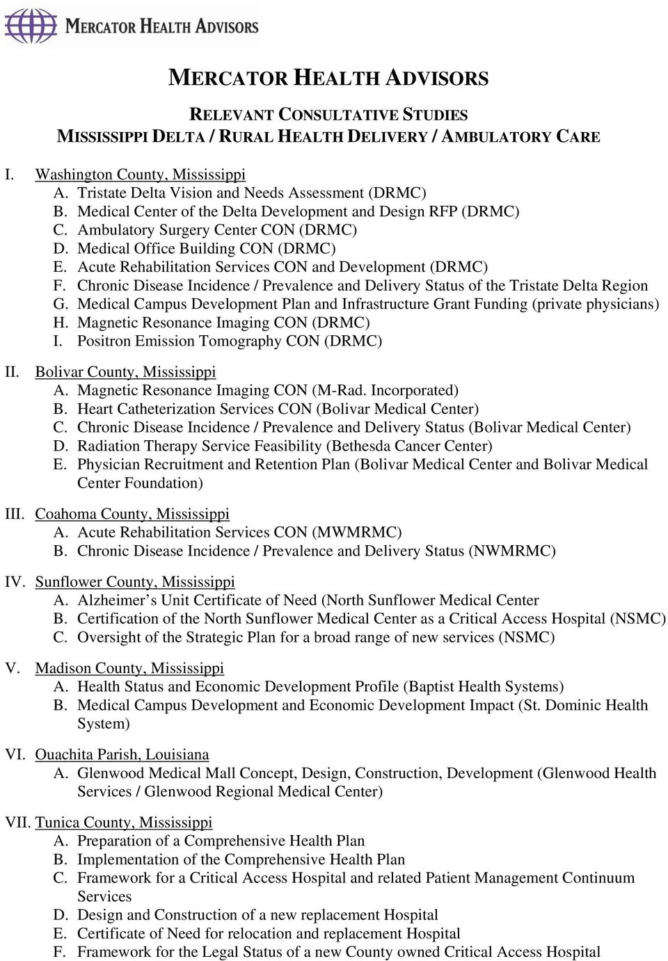 Acute Rehabilitation Services CON and Development (DRMC) F. Chronic Disease Incidence / Prevalence and Delivery Status of the Tristate Delta Region G.