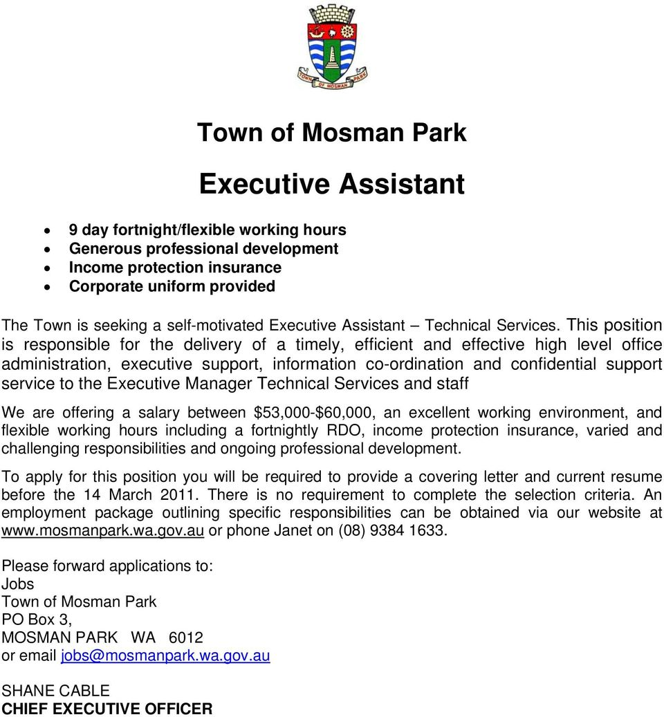 This position is responsible for the delivery of a timely, efficient and effective high level office administration, executive support, information co-ordination and confidential support service to