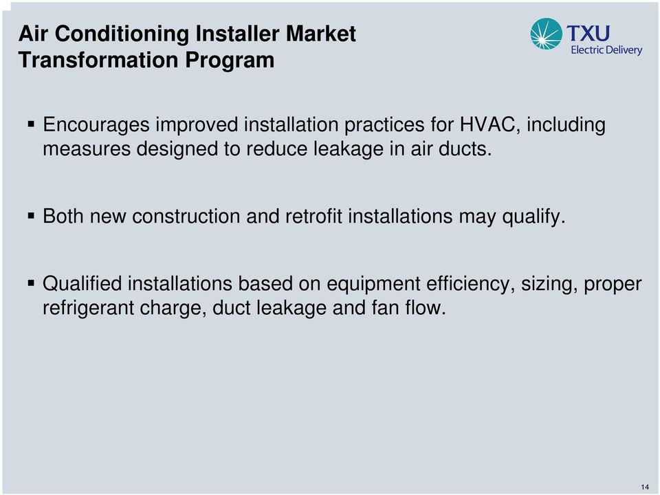ducts. Both new construction and retrofit installations may qualify.