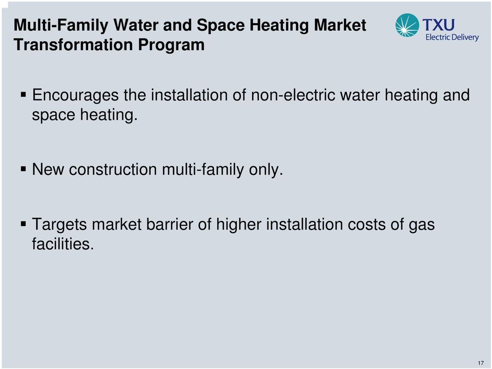 heating and space heating. New construction multi-family only.