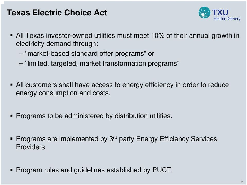 access to energy efficiency in order to reduce energy consumption and costs.