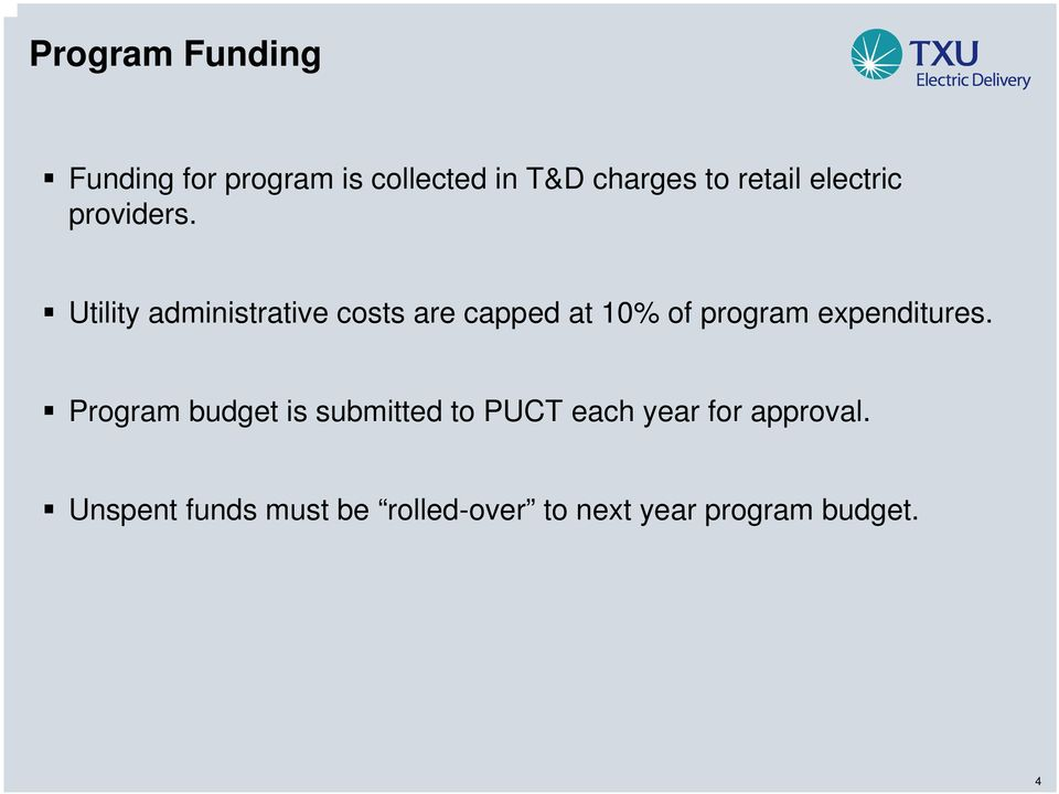 Utility administrative costs are capped at 10% of program expenditures.