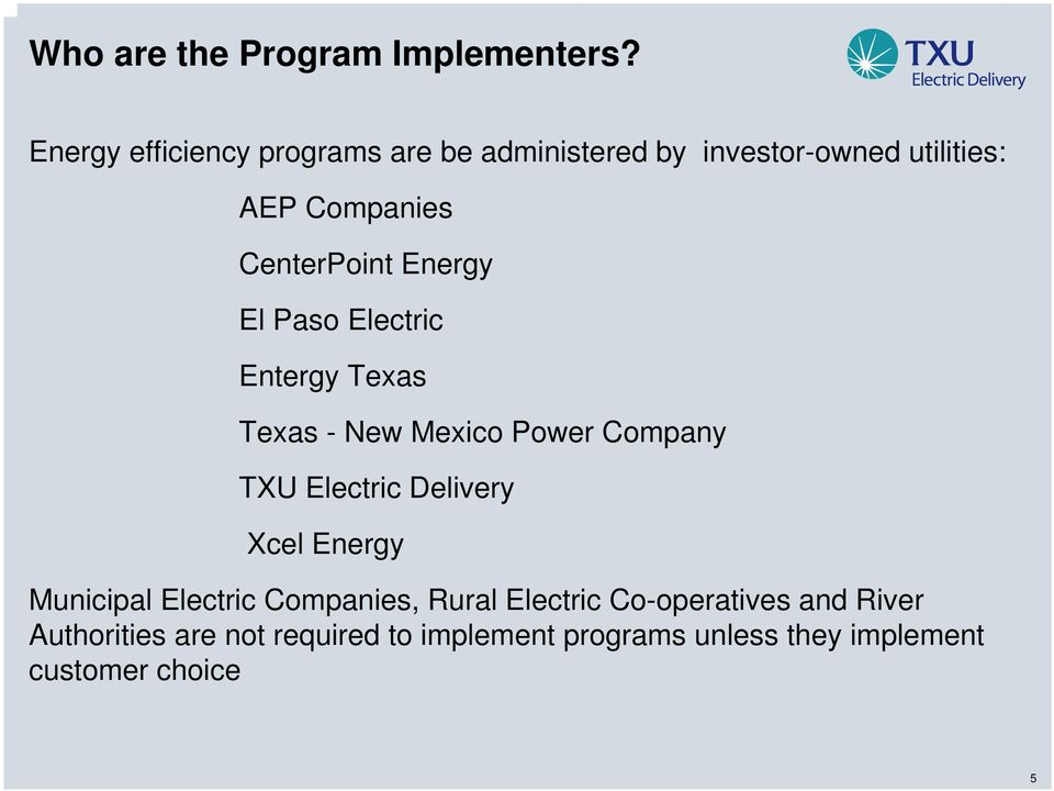 CenterPoint Energy El Paso Electric Entergy Texas Texas - New Mexico Power Company TXU Electric