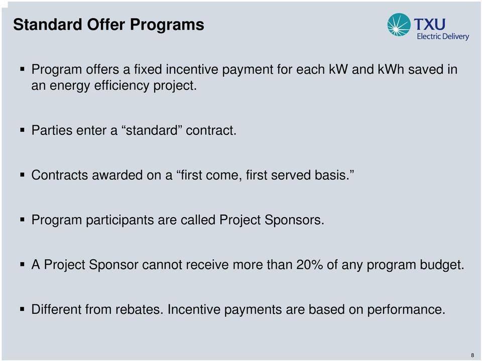 Contracts awarded on a first come, first served basis.