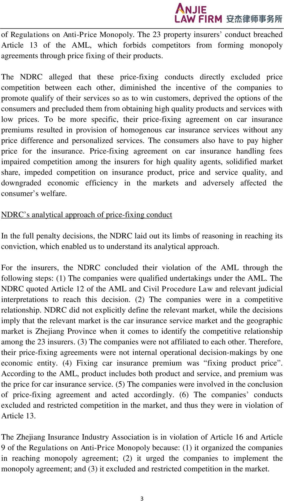 The NDRC alleged that these price-fixing conducts directly excluded price competition between each other, diminished the incentive of the companies to promote qualify of their services so as to win