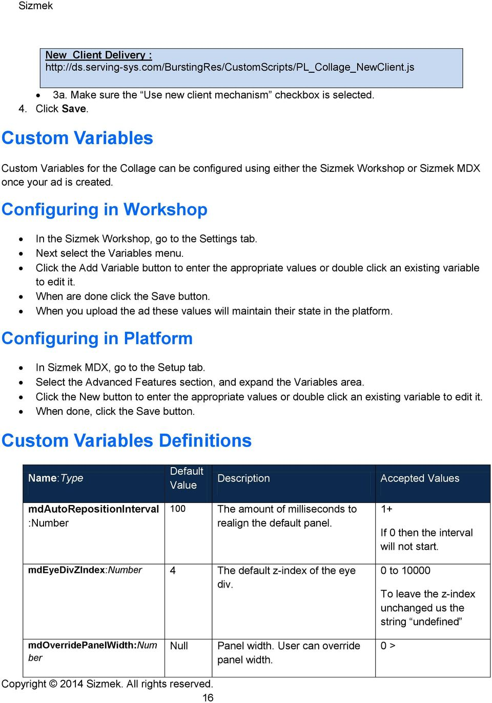 Configuring in Workshop In the Sizmek Workshop, go to the Settings tab. Next select the Variables menu.