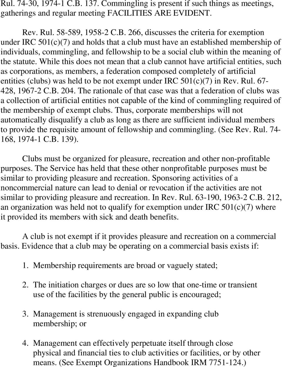 266, discusses the criteria for exemption under IRC 501(c)(7) and holds that a club must have an established membership of individuals, commingling, and fellowship to be a social club within the