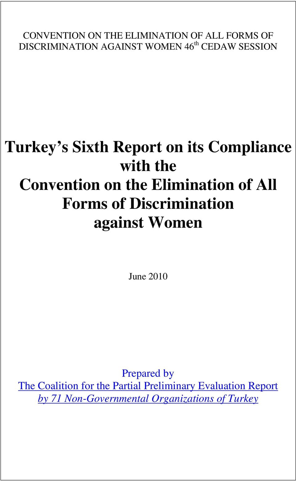 of All Forms of Discrimination against Women June 2010 Prepared by The Coalition for